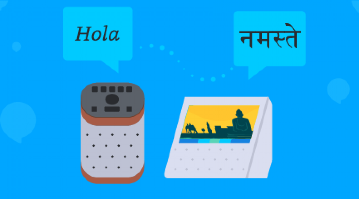 Alexa Voice Service now Supports Hindi; US Spanish and Multilingual Mode Coming Soon!